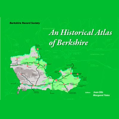 Historical Atlas of Berkshire (2nd Edition)